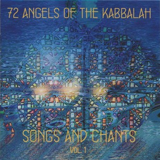 72 Angels of the Kabbalah - Songs and Chants Vol.1