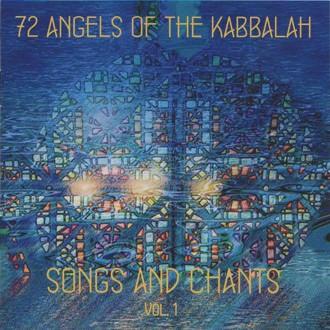 72 Angels of the Kabbalah - Songs and Chants Vol.1