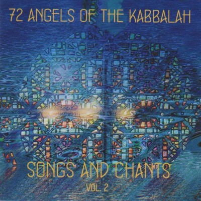 72 Angels of the Kabbalah - Songs and Chants Vol.2