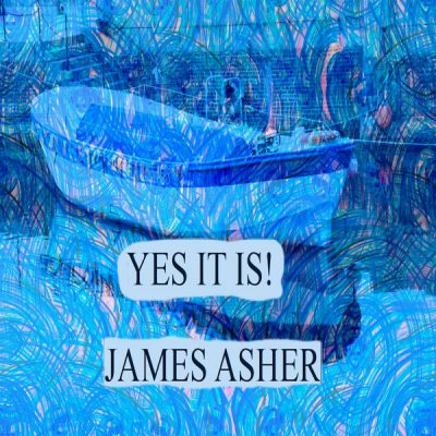 Yes It Is! by James Asher